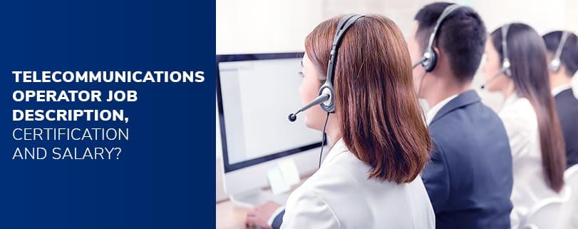 telecommunication-operator-job-responsibilities